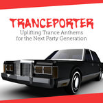 Tranceporter: Uplifting Trance Anthems For The Next Party Generation