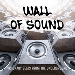 Wall Of Sound: Visionary Beats From The Underground