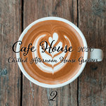 Cafe House 2020/Chilled Afternoon House Grooves Part 2