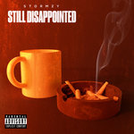 Still Disappointed (Explicit)