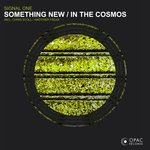 Something New/In The Cosmos