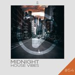 Midnight House Vibes Vol 54