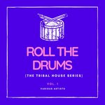 Roll The Drums (The Tribal House Series) Vol 1