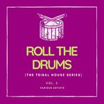 Roll The Drums (The Tribal House Series) Vol 2