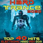 Hard Trance 2020 Top 40 Hits Electronic Hard Psy Goa Techno House EDM Dance