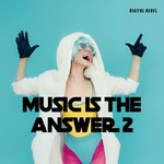 Music Is The Answer 2