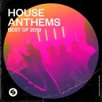 House Anthems/Best Of 2019 (Presented By Spinnin' Records)