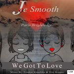 We Got To Love (Director's Cut Signature Mix)