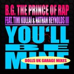 You'll Be Mine (Dolls UK Garage Mix)