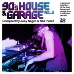 90's House & Garage Vol 2 Compiled By Joey Negro & Neil Pierce
