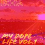 My Dope Life Vol 1