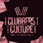 Clubbers Culture: Kings Of Minimal Vol 6