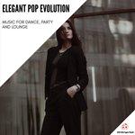 Elegant Pop Evolution - Music For Dance, Party & Lounge