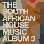 The South African House Music Album 3