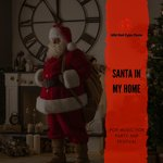 Santa In My Home - Pop Music For Party And Festival