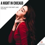 A Night In Chicago - Pop Music For Party And Festival