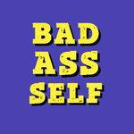 Bad Ass Self