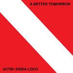 Actin' Kinda Loco (Explicit)