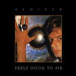 Feels Good To Me (Remixed) (2017 Remixes)