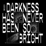 Darkness Has Never Been So Bright (Dark Slice 1)