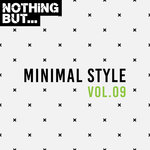 Nothing But... Minimal Style Vol 09