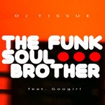 The Funk Soul Brother (Remixes)
