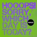 Hooops! Sorry, Which Day Is Today? Va01