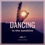 Dancing In The Sunshine Vol 1