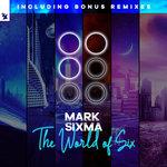 The World Of Six (Incl Bonus Remixes)