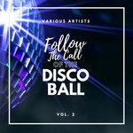 Follow The Call Of The Disco Ball Vol 2