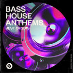 Bass House Anthems: Best Of 2019