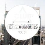House Rumours Vol 31