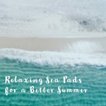 Relaxing Sea Pads For A Better Summer