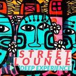 Street Lounge Deep Experience