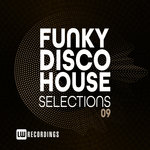 Funky Disco House Selections Vol 09