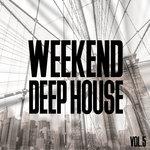 Weekend Deep House Vol 5