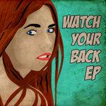 Watch Your Back EP (Explicit)