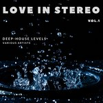 Love In Stereo (Deep-House Levels) Vol 1