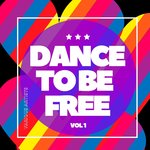 Dance To Be Free Vol 1