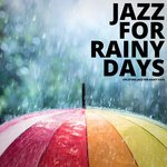 Uplifting Jazz For Rainy Days