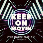 Keep On Movin' (The House Edition) Vol 1