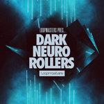 Dark Neuro Rollers (Sample Pack WAV/APPLE/LIVE/REASON)