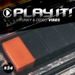 Play It! - Funky & Disco Vibes Vol 34