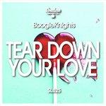 Tear Down Your Love