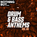 Nothing But... Drum & Bass Anthems Vol 06