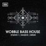 Wobble Bass House (Sample Pack WAV/REX/VSTi Presets)