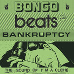 Bongo Beats And Bankruptcy/The Sound Of I'm A Clich?