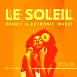 Le Soleil (Sweet Electronic Music) Vol 1