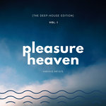 Pleasure Heaven (The Deep-House Edition) Vol 1
