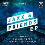 Jaxx & Friends Part 1